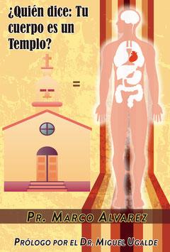 Libro: Quien dice: Tu cuerpo es un Templo?