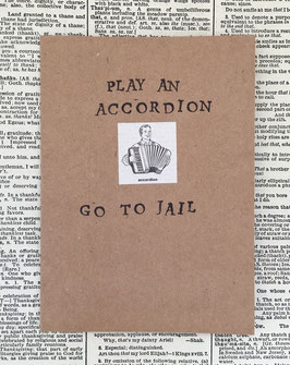 Play an accordion, go to jail (61)