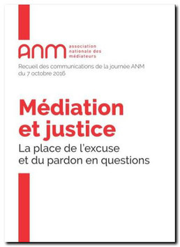 LA PLACE DE L'EXCUSE ET DU PARDON EN MEDIATION ET EN JUSTICE EN QUESTIONS