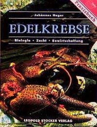 Johannes Hager - Edelkrebse Biologie, Zucht, Bewirtschaftung
