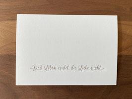"""Art. T19.006/ A6 / """"Das Leben endet, die Liebe nicht"""""""