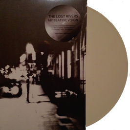 THE LOST RIVERS - MY BEATIFIC VISION (WHITE) LP