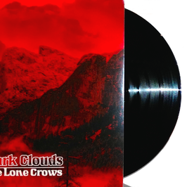 THE LONE CROWS - DARK CLOUDS (black) LP