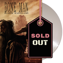 BONE MAN - PLASTIC WASTELAND (solid white vinyl) LP
