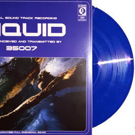"35007 - LIQUID (blue marbled vinyl) 12"" LP"