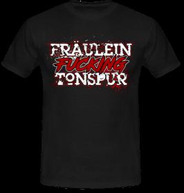 "T-Shirt "" Fräulein Fucking Tonspur"""