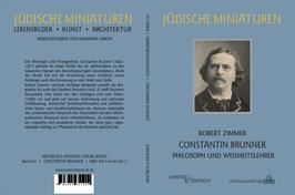 Zimmer, Robert: Constantin Brunner. Philosoph und Weisheitslehrer. Berlin 2017 (= Jüdische Miniaturen, Bd. 207), 88 S.