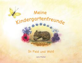 Meine Kindergartenfreunde - In Feld und Wald