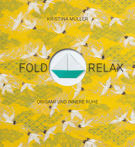 Fold & Relax - Origami und innere Ruhe -