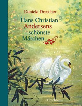 Hans Christian Andersens schönste Märchen