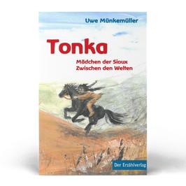 Tonka. Mädchen der Sioux. Zwischen den Welten
