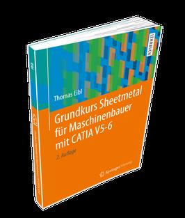 Grundkurs Sheetmetal für Maschinenbauer mit CATIA V5-6 (2.Auflage)