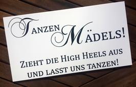 """Schild """"Tanzen Mädels!"""" klein"""