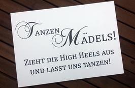 """Schild """"Tanzen Mädels!"""""""