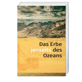 Winfried Maier-Revoredo, Das Erbe jenseits des Ozeans