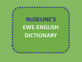 Nuseline's Ewe-English Dictionary 1st (first) Edition