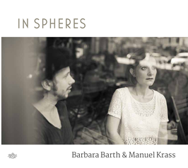 "Barbara Barth & Manuel Krass — ""In Spheres"""