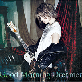SHIN - Good Morning Dreamer -