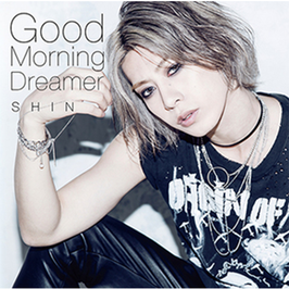 SHIN - Good Morning Dreamer -