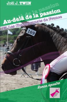 """Livre """"Au-delà de la passion"""" Tome 3, Les Championnats de France, de Joël J.TWIN"""