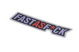 FAST AS F*CK Aluminium -STICKER -