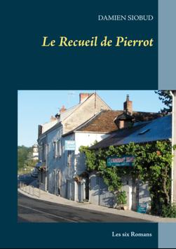 Le Recueil de Pierrot - Damien Siobud - Edition BoD -