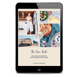 »The Van Taste – Ein kulinarischer Roadtrip mit dem Camper durch Europa« [eBook Version]