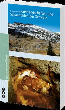 Karstlandschaften und Schauhöhlen der Schweiz