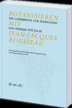 Botanisieren mit Jean-Jaques Rousseau
