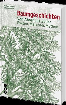 Baumgeschichten - Von Ahorn bis Zeder; Fakten, Märchen, Mythen