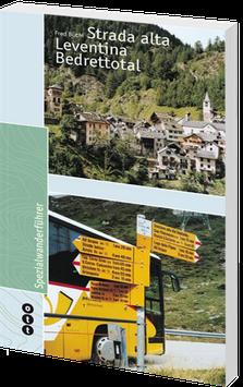 Strada alta - Leventina -Bedrettotal