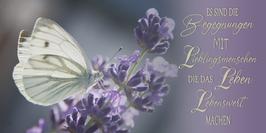 Es sind die Begegnungen mit Lieblingsmenschen... Motiv Schmetterling