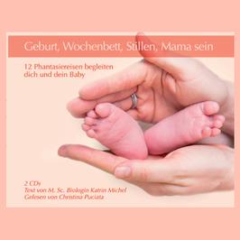 Geburt, Wochenbett, Stillen, Mama sein - 2 CDs