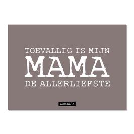 Ansichtkaart: Toevallig is mijn mama de allerliefste