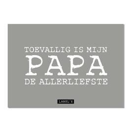 Ansichtkaart: Toevallig is mijn papa de allerliefste