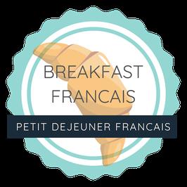 Breakfast Français / Petit déjeuner Français