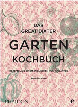 The Great Dixter Gartenkochbuch