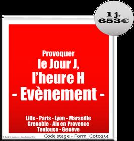 132 - Provoquer  le Jour J, l'heure H. Evènement - 1 jour