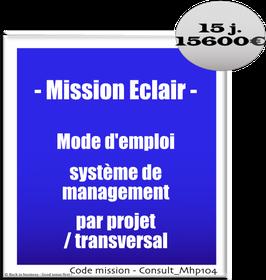 Mission Eclair - 3 - Mode d'emploi système de management par projets / transversal
