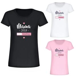"""T-Shirt """"Mama - loading 2018"""""""