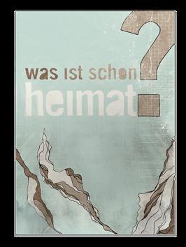 Kunstdruck Heimatfrage