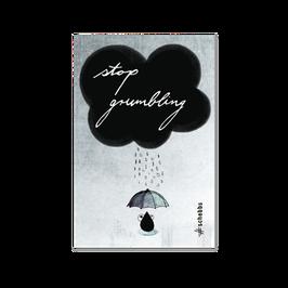 stop grumbling