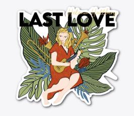 LAST LOVE Die Cut Sticker