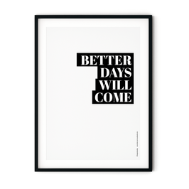 Poster: better days will come