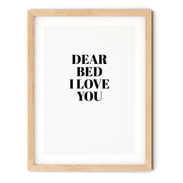 Poster: Dear bed I love you