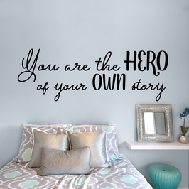 You are the hero of your own story (large)