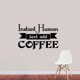 Instant Human Just add Coffee (large)