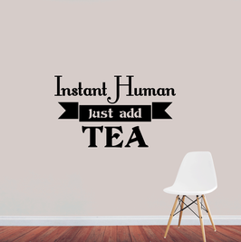 Instant Human Just add Tea (large)
