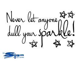 Never let Anyone Dull Your Sparkle (large)