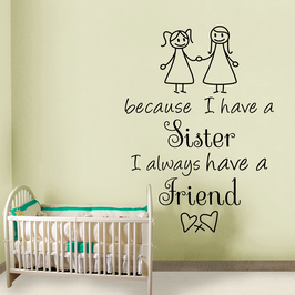 Because I have a Sister I always have a Friend (large)